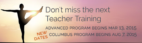 Don't Miss the next Teacher Training. Columbus classes beginning January 10, 2014